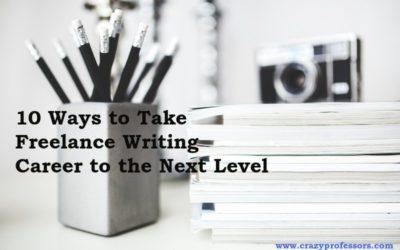 10 Ways to Take Freelance Writing Career to the Next Level