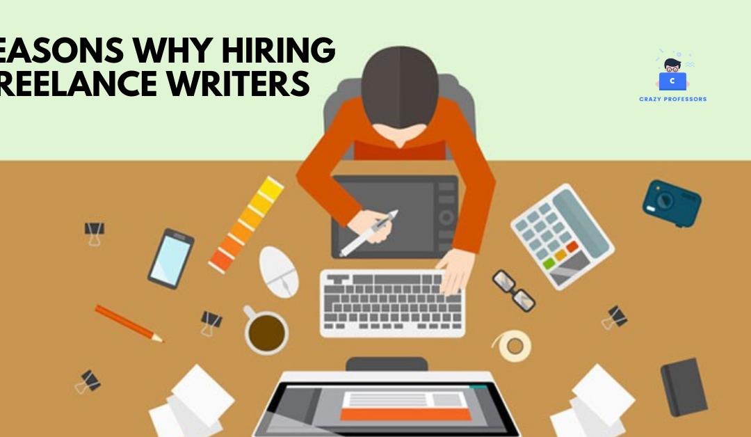 Reasons why hiring freelance writers