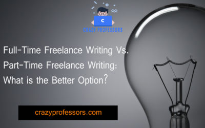 Full-Time Freelance Writing Vs. Part-Time Freelance Writing: What is the Better Option?