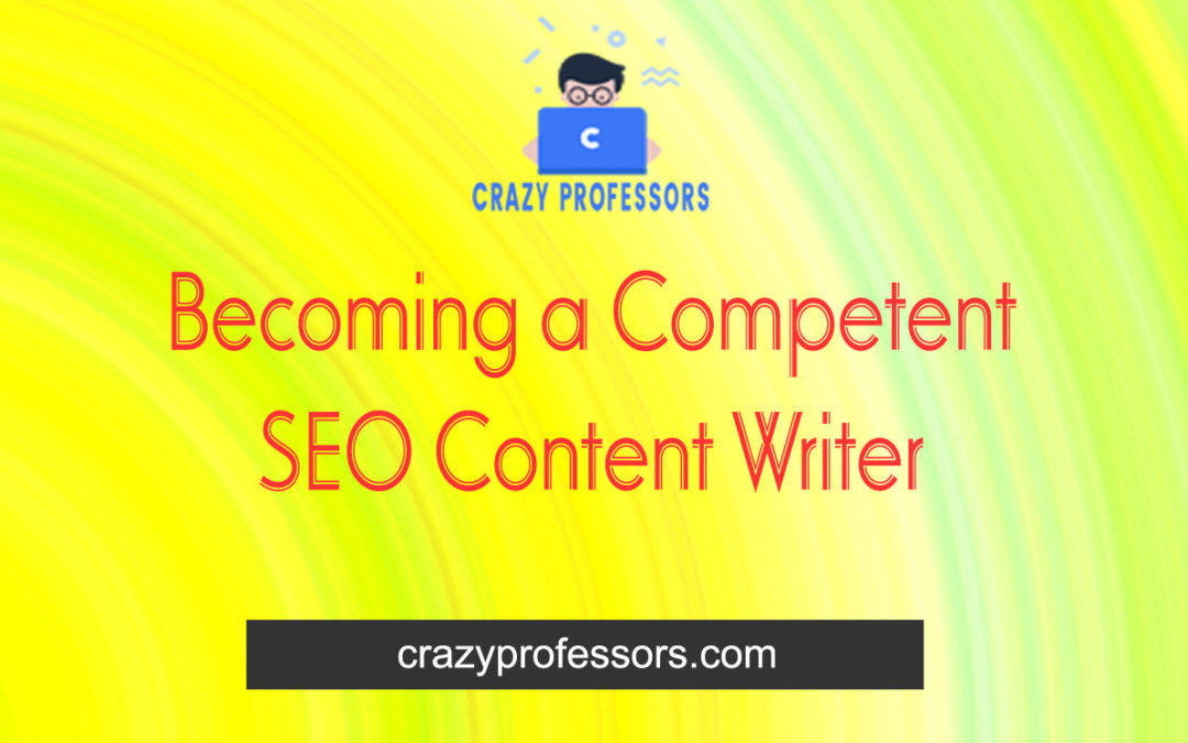 Becoming a Competent SEO Content Writer