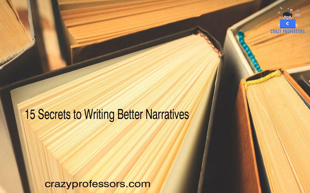 15 Secrets to Writing Better Narratives