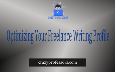 Optimizing Your Freelance Writing Profile