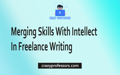 Merging Skills with Intellect in Freelance Writing