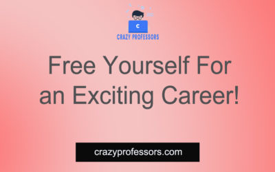 Free Yourself For an Exciting Career!