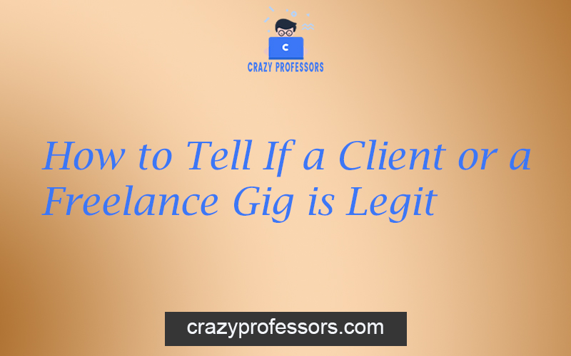 How to Tell If a Client or a Freelance Gig is Legit